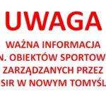 """UWAGA – WAŻNA INFORMACJA ODN. OBIEKTÓW SPORTOWYCH W CZASIE """"NARODOWEJ KWARANTANNY""""."""