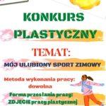 """KONKURS PLASTYCZNY """"MÓJ ULUBIONY SPORT ZIMOWY"""""""